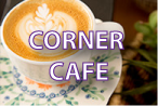 Corner Cafe Collection